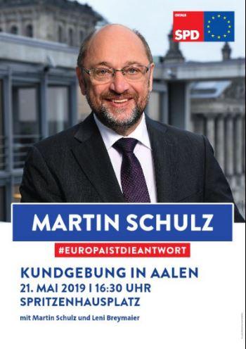 Martin Schulz in Aalen Dienstag, 21. Mai 2019